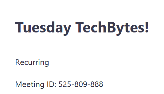 Join us on Zoom! Tuesday TechBytes!
